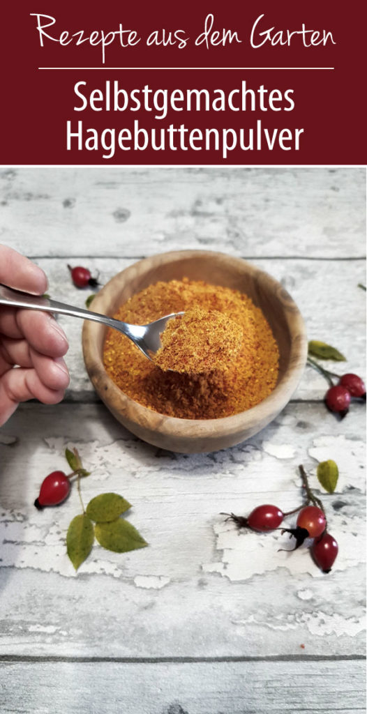 Hagebuttenpulver selbstgemacht - Rezepte aus dem Garten